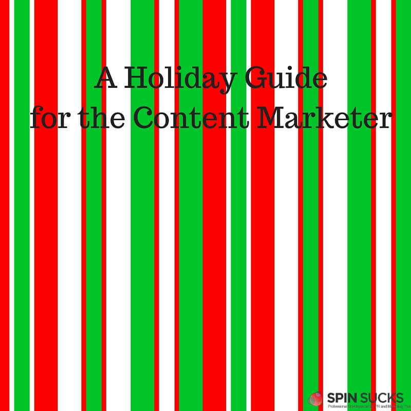 A Holiday Guidefor the Content Marketer