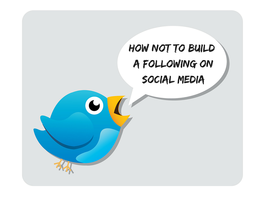 How NOT to Build a Following on Social Media