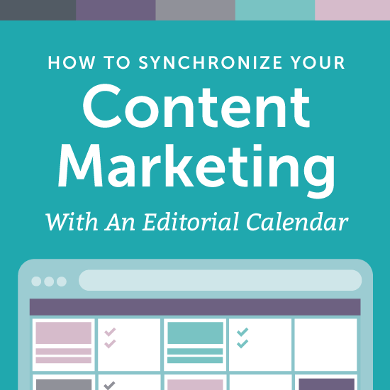 How To Synchronize Your Content Marketing With An Editorial Calendar