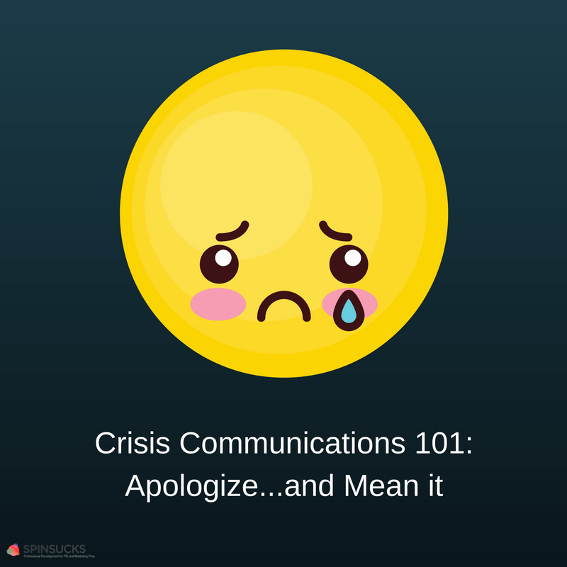 Crisis Communications 101: Apologize First...and Mean it