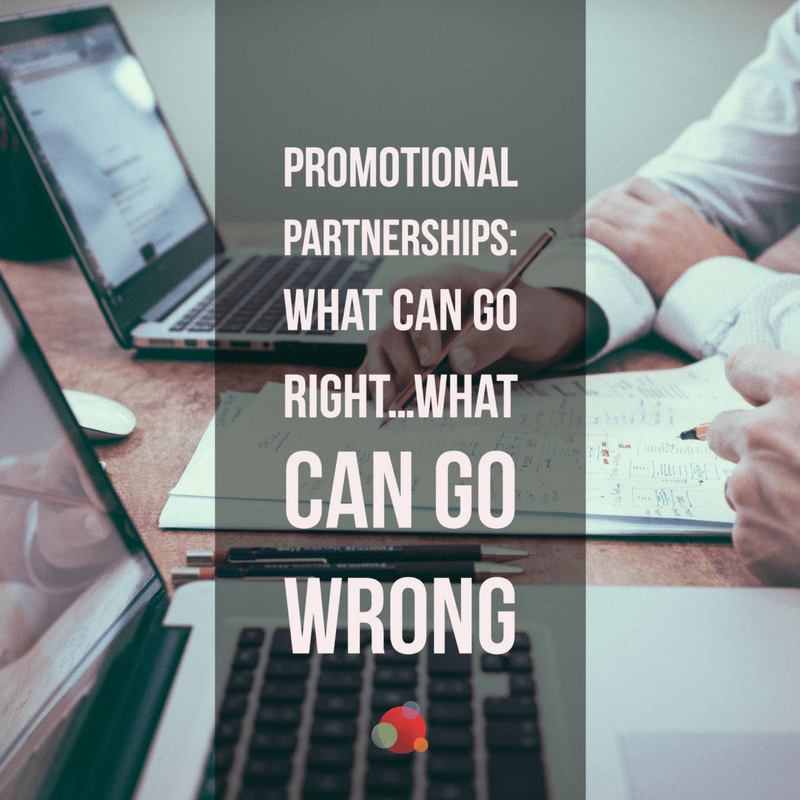 Promotional Partnership: What Can Go Right…What Can Go Wrong