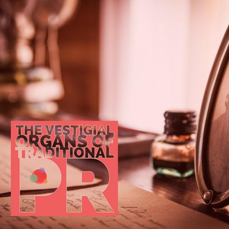 The Vestigial Organs of Traditional PR
