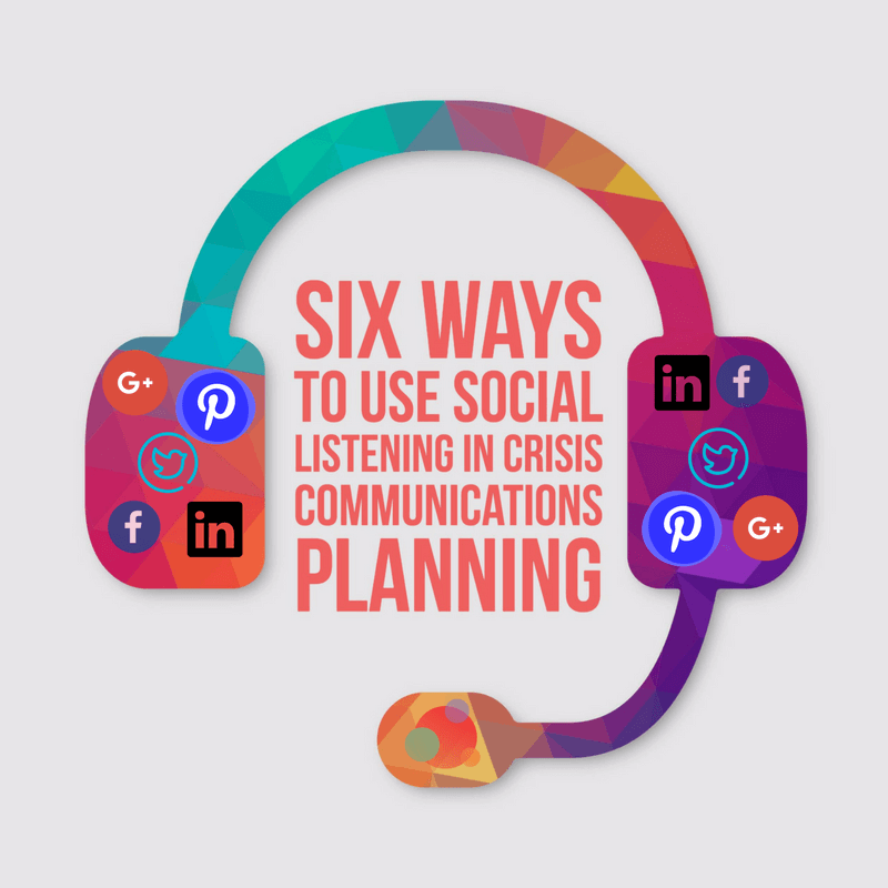 Six Ways to Use Social Listening in Crisis Communications Planning