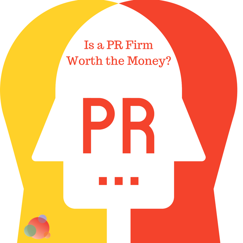 Is a PR Firm Worth the Money-