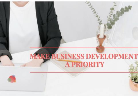 Make Business Development a Priority