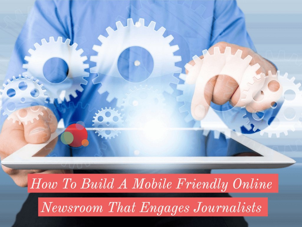 How to Build an Online Newsroom that Engages Journalists