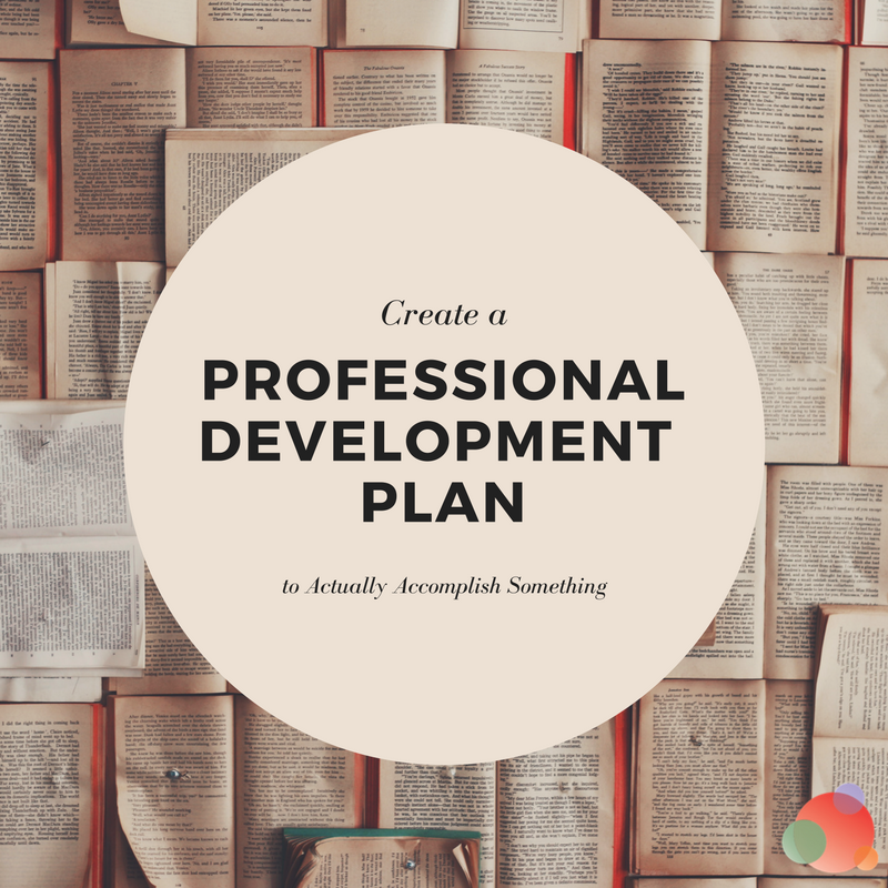 Build A Professional Development Plan To Actually Accomplish Something Spin  Sucks
