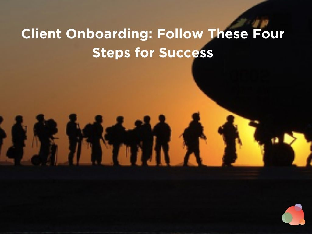 Client Onboarding: Follow These Four Steps for Success