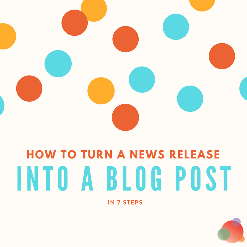 How to Turn a News Release into a Blog Post in 7 Steps