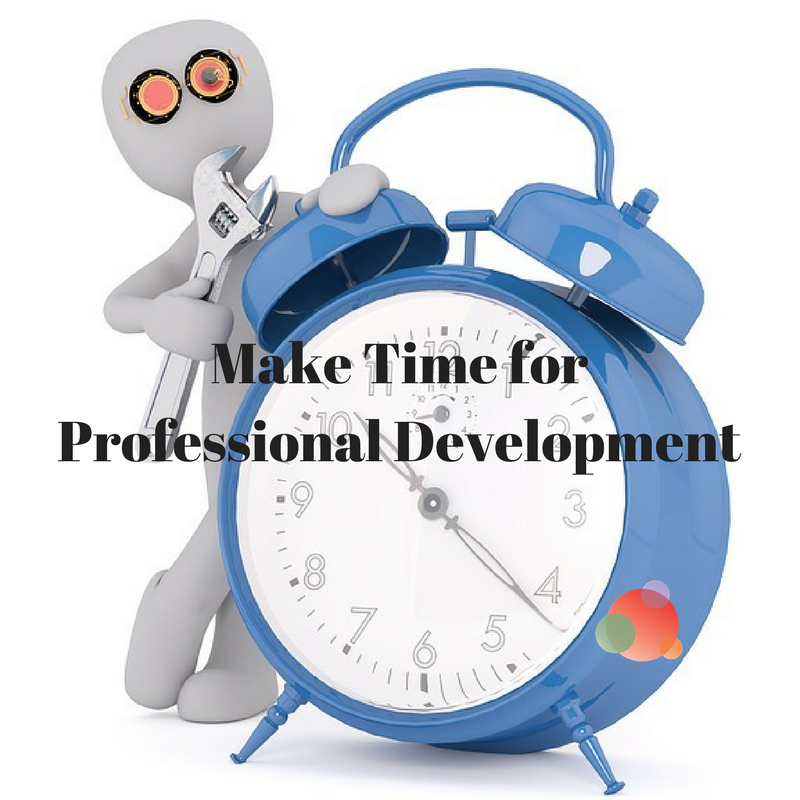 Make Time for Professional Development