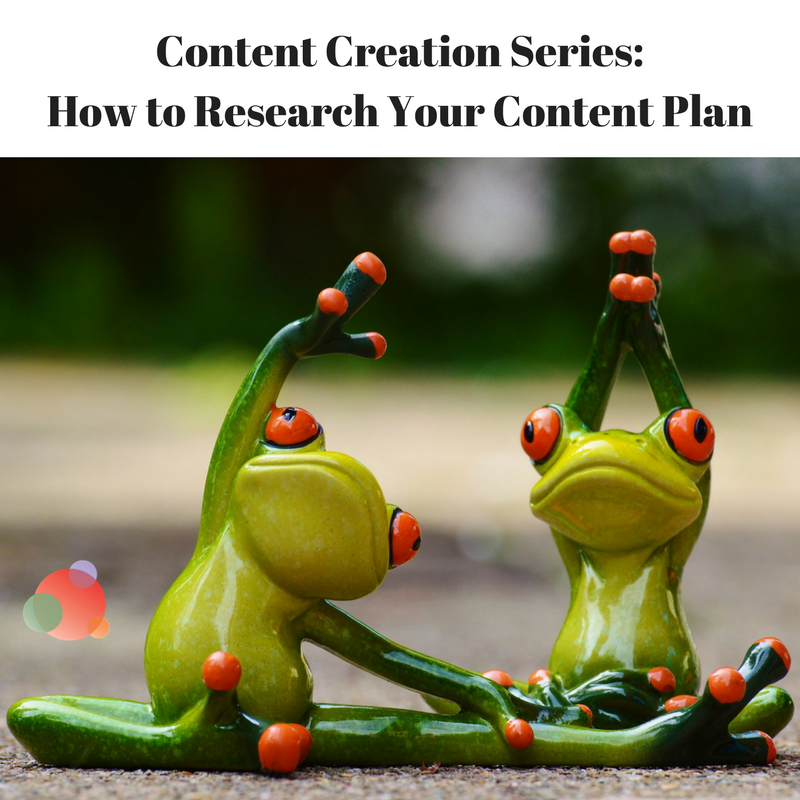 Content Creation Series- How to Research Your Content Plan