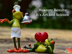 Measure Results- It's Art and Science 1