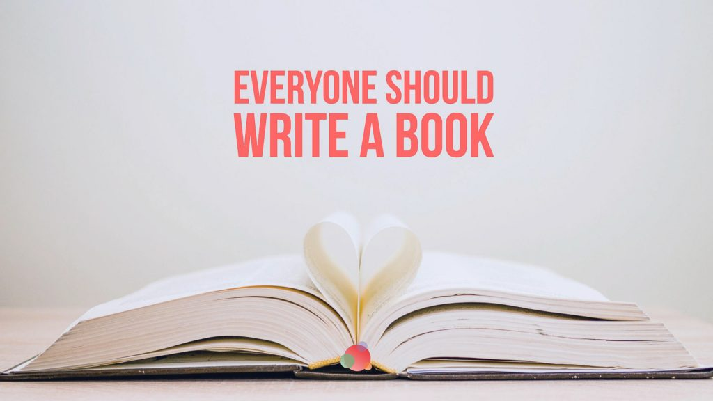 Everyone Should Write a Book