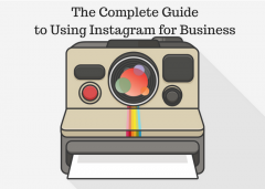 The Complete Guide to Using Instagram for Business