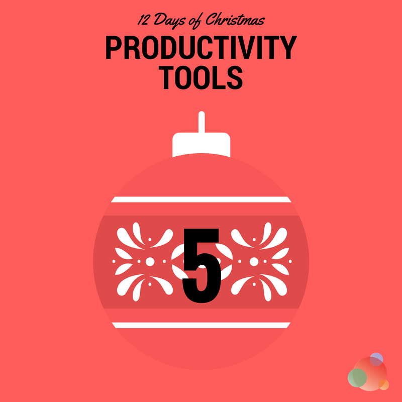12 Days of Christmas: Five Must-Have Productivity Tools