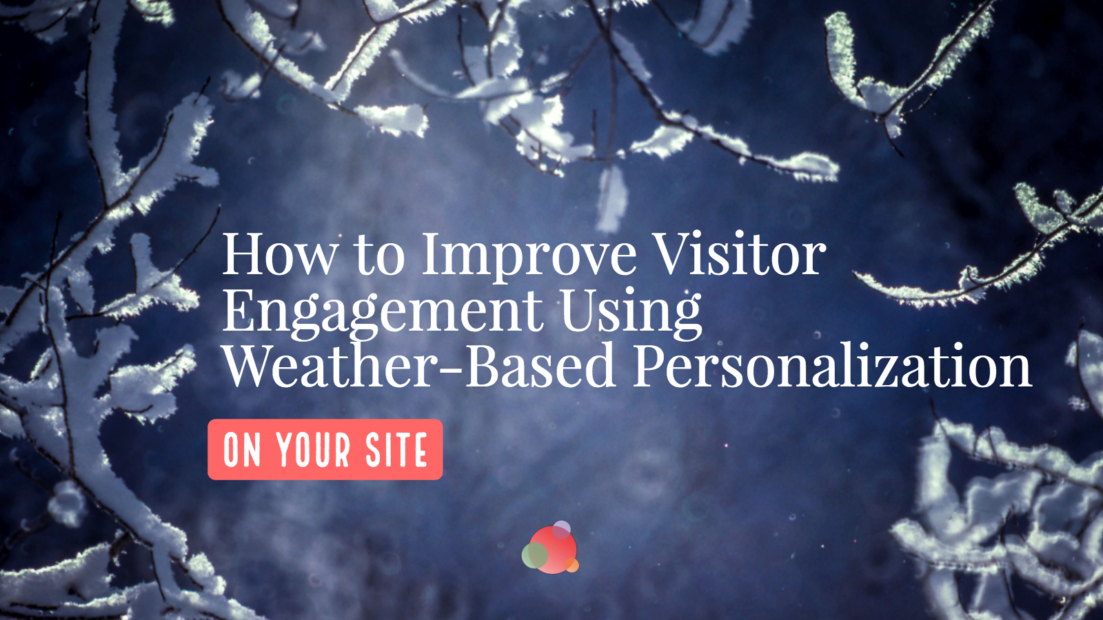 Weather-based Personalization Improves Visitor Engagement