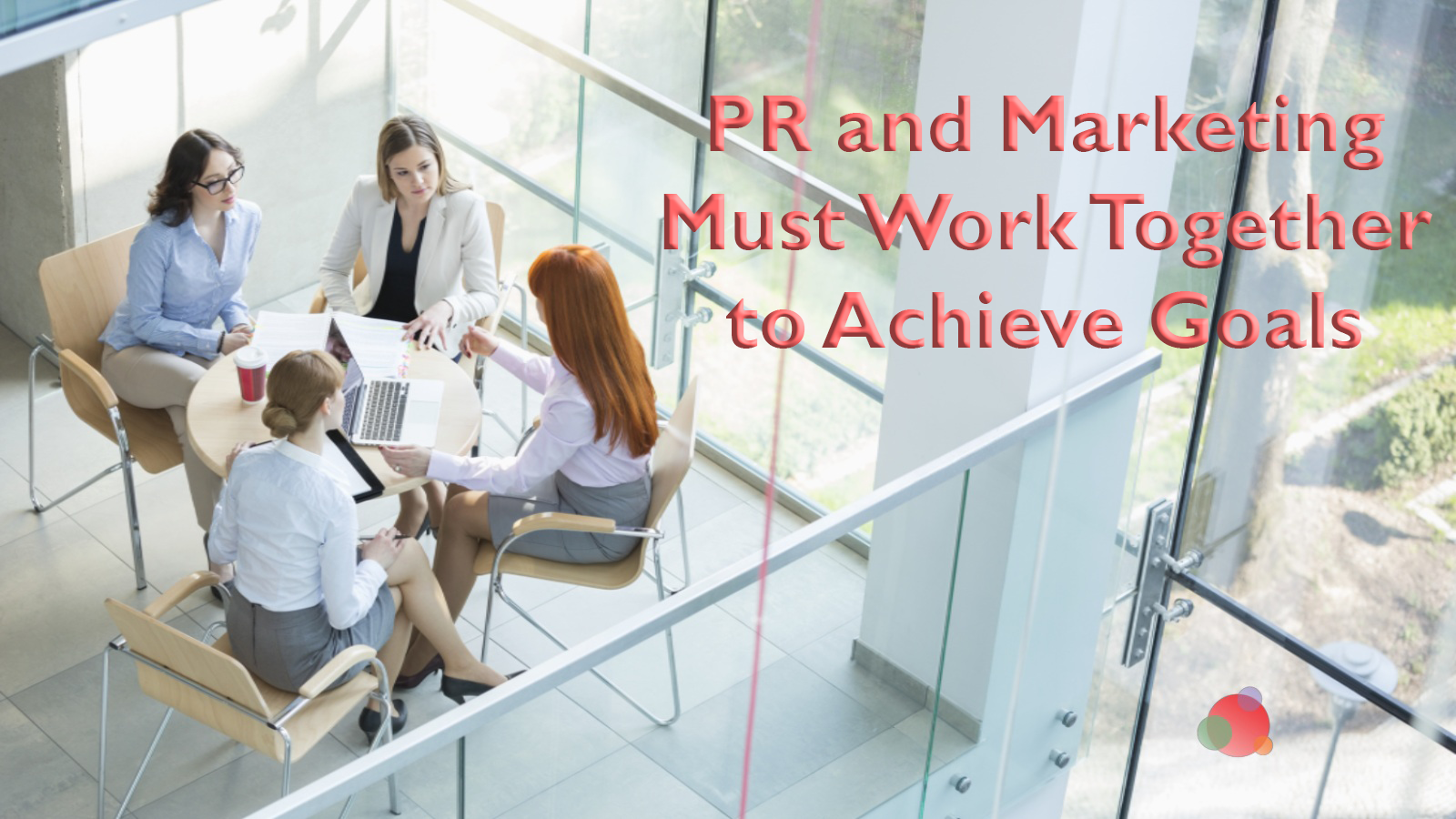 Why PR and Marketing Must Work Together for Better Results