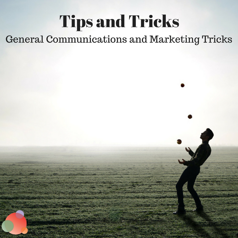 General Communications and Marketing Tricks