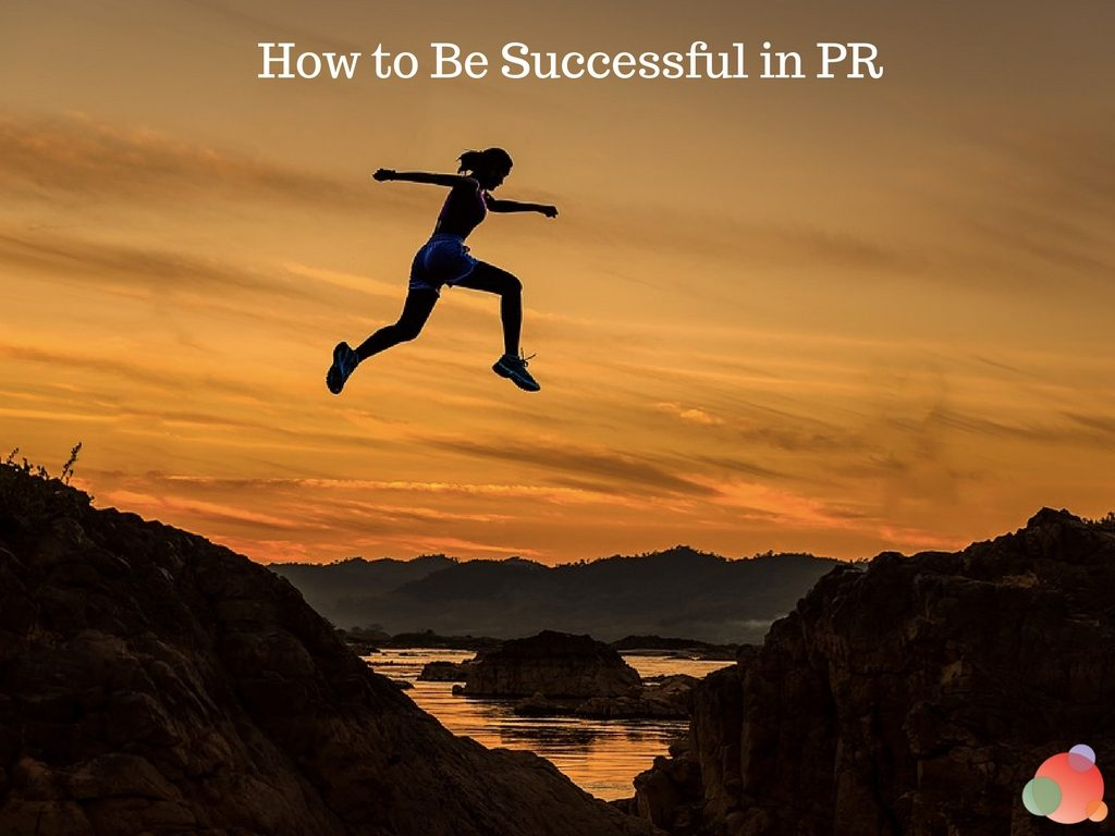How to Be Successful in PR