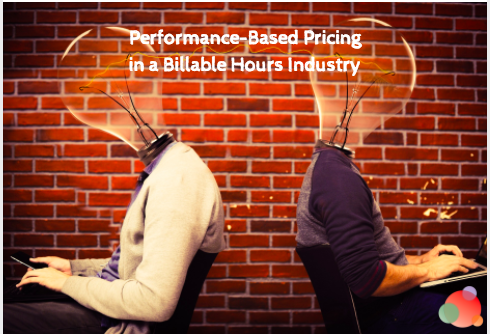 Performance-Based Pricing in a Billable Hours Industry