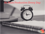 Be More Productive Every Day