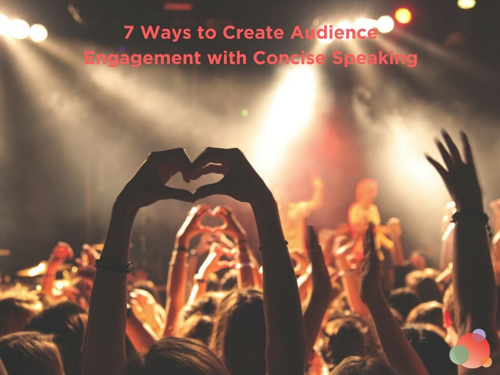 7 Ways to Create Audience Engagement with Concise Speaking