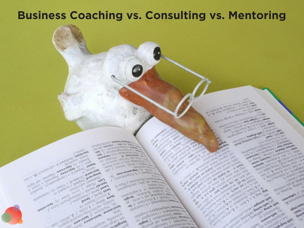 Business Coaching vs.Consulting vs. Mentoring
