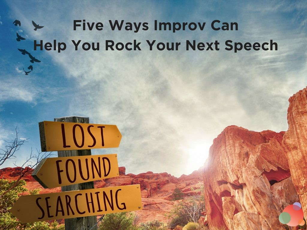 Five Ways Improv Can Help You Rock Your Next Speech