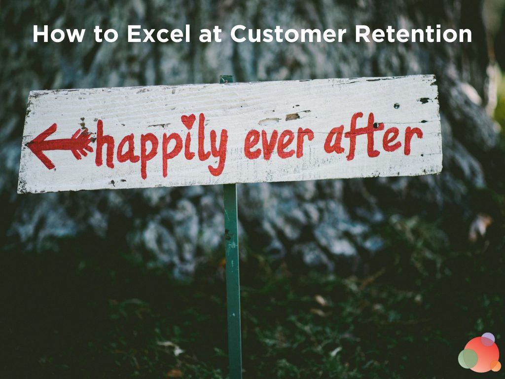 How to Excel at Customer Retention