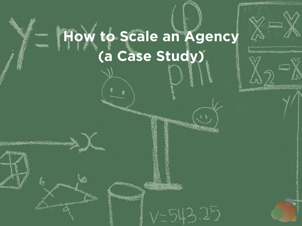 How to Scale an Agency and Build in Predictability: A Case Study