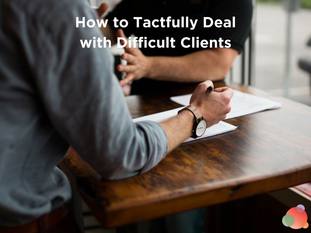 How to Tactfully Deal with Difficult Clients