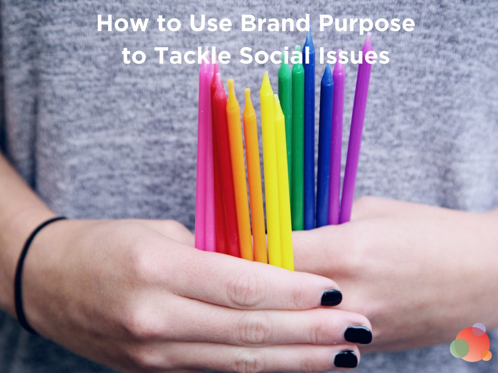 How to Use Brand Purpose to Tackle Social Issues