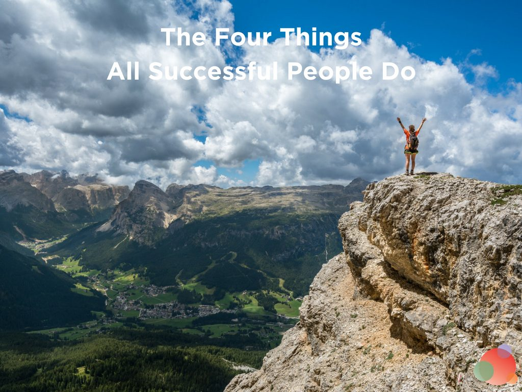 The Four Things All Successful People Do