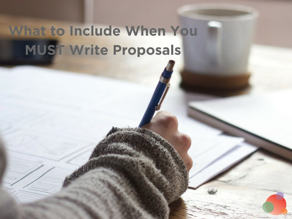 What to Include When You MUST Write Proposals
