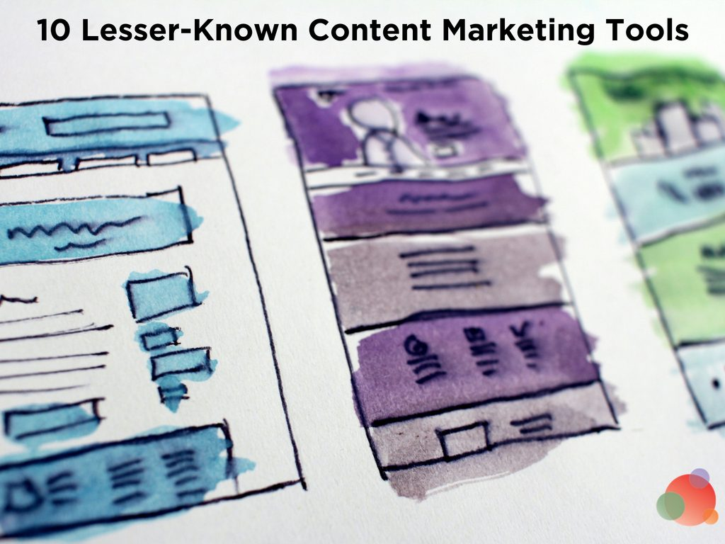 10 Lesser-Known Content Marketing Tools