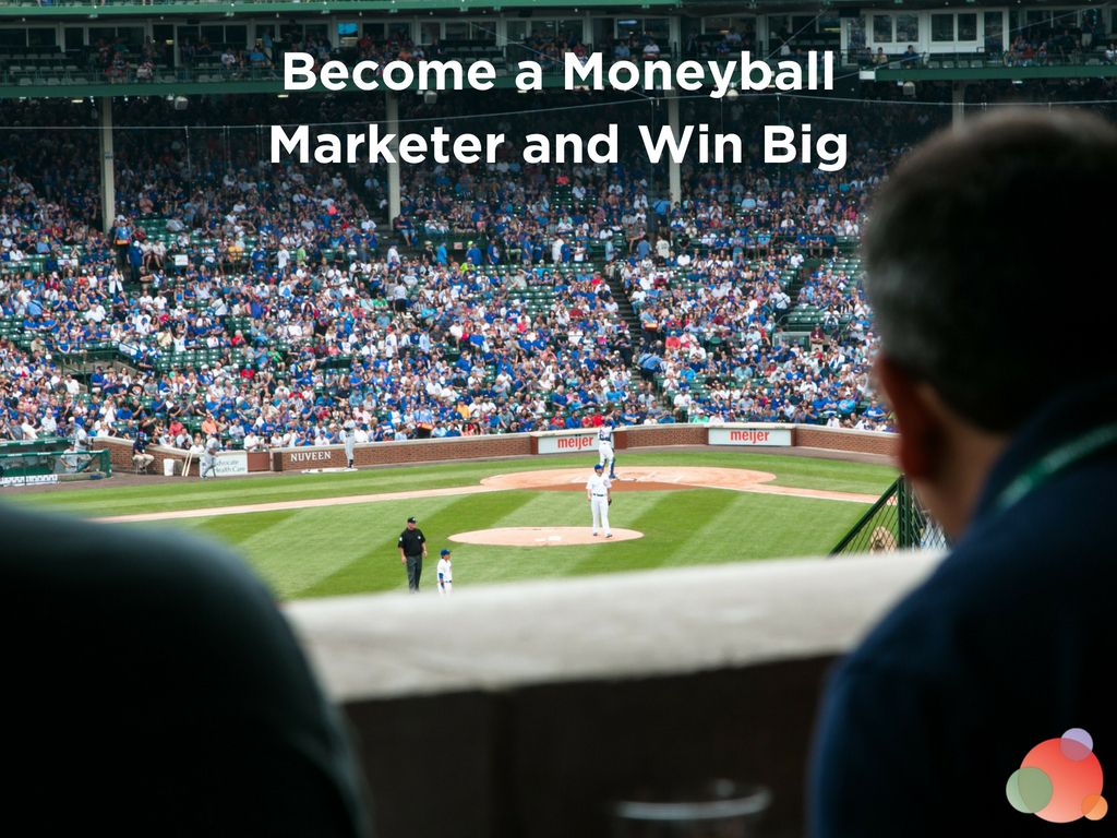 Become a Moneyball Marketer and Win Big