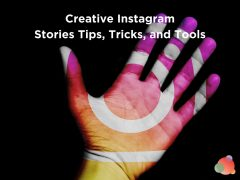 Creative Instagram Stories Tips, Tricks, and Tools