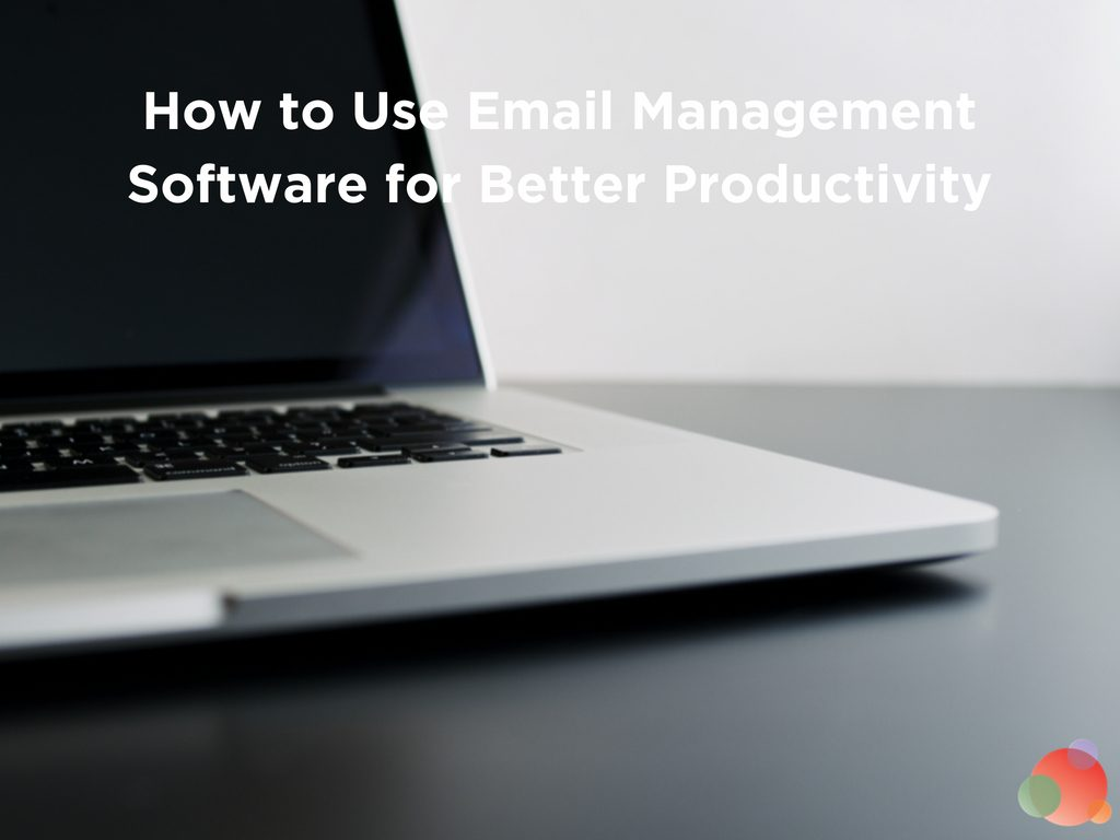How to Use Email Management Software for Better Productivity