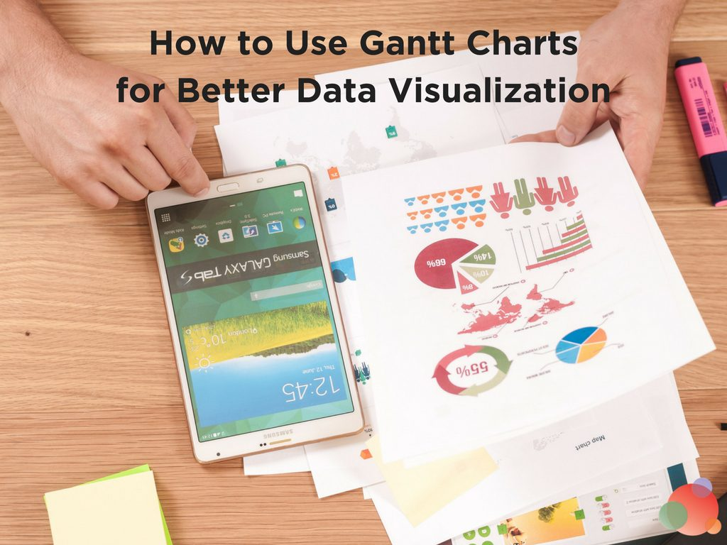 How to Use Gantt Charts for Better Data Visualization