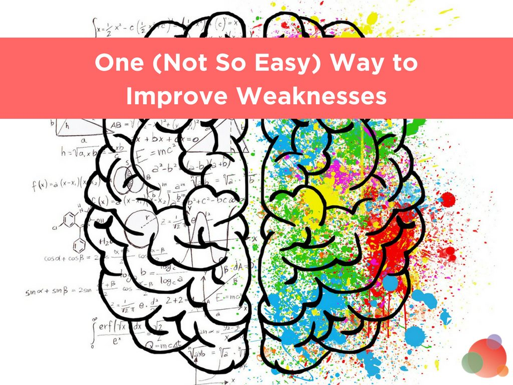 One (Not So Easy) Way Communicators Can Improve Weaknesses