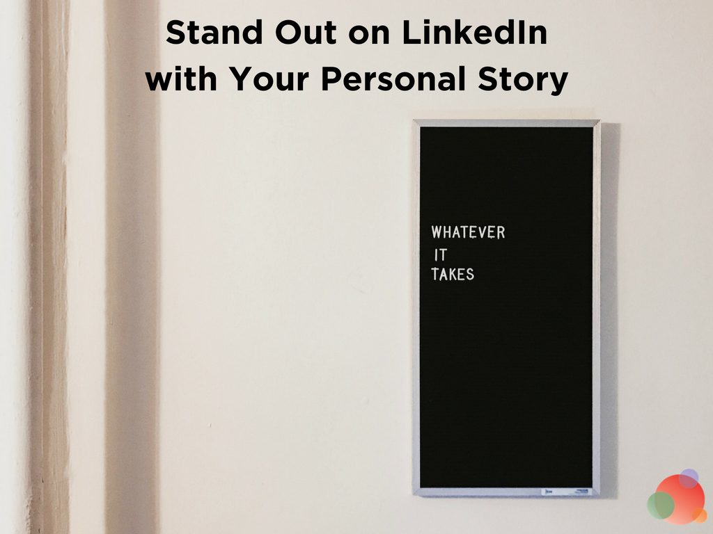 Stand Out on LinkedIn with Your Personal Story