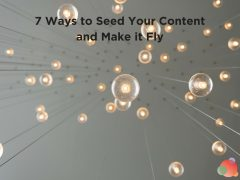 7 Ways to Seed Your Content and Make it Fly