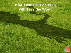 How Sentiment Analysis Will Save the World