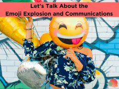 Let's Talk About the Emoji Explosion and Communications
