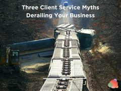 Three Client Service Myths Derailing Your Business
