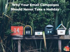Why Your Email Campaigns Should Never Take a Holiday