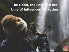 The Good, the Bad, and the Ugly of Influencer Marketing
