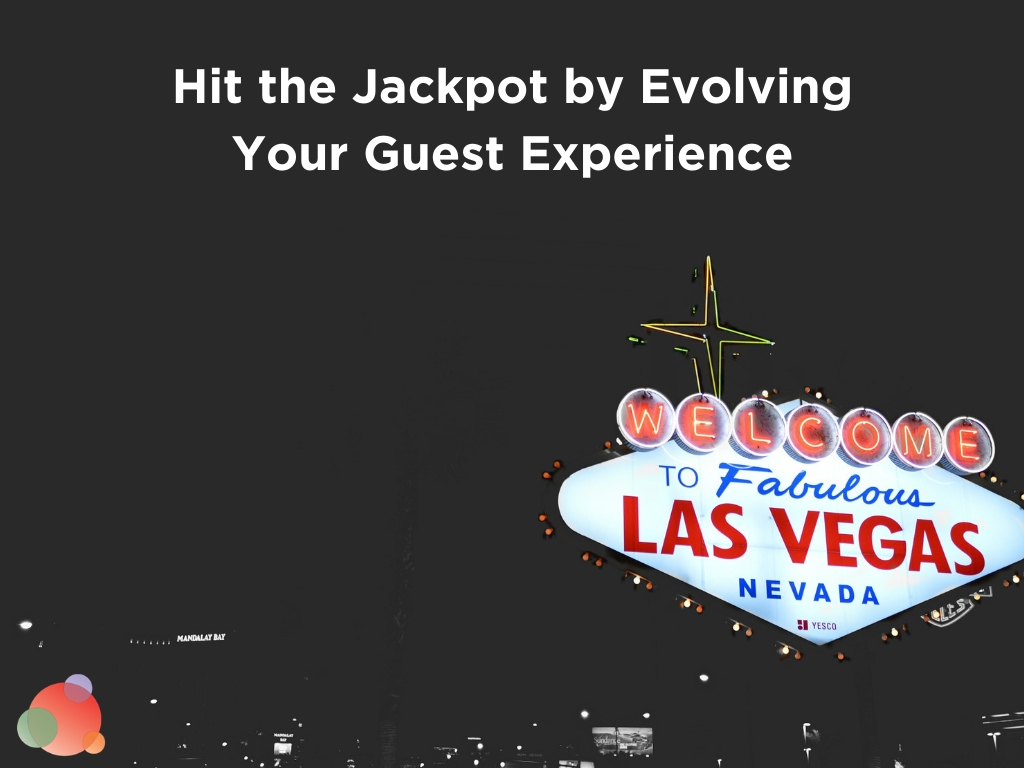 Hit the Jackpot by Evolving Your Guest Experience