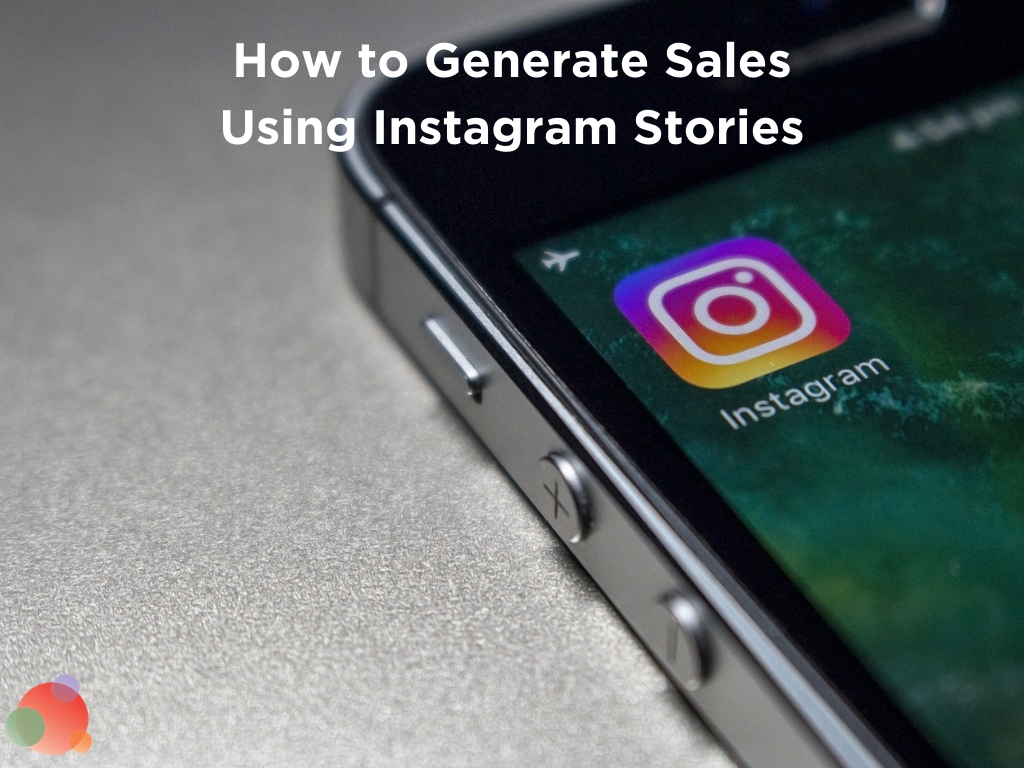 How to Generate Sales Using Instagram Stories