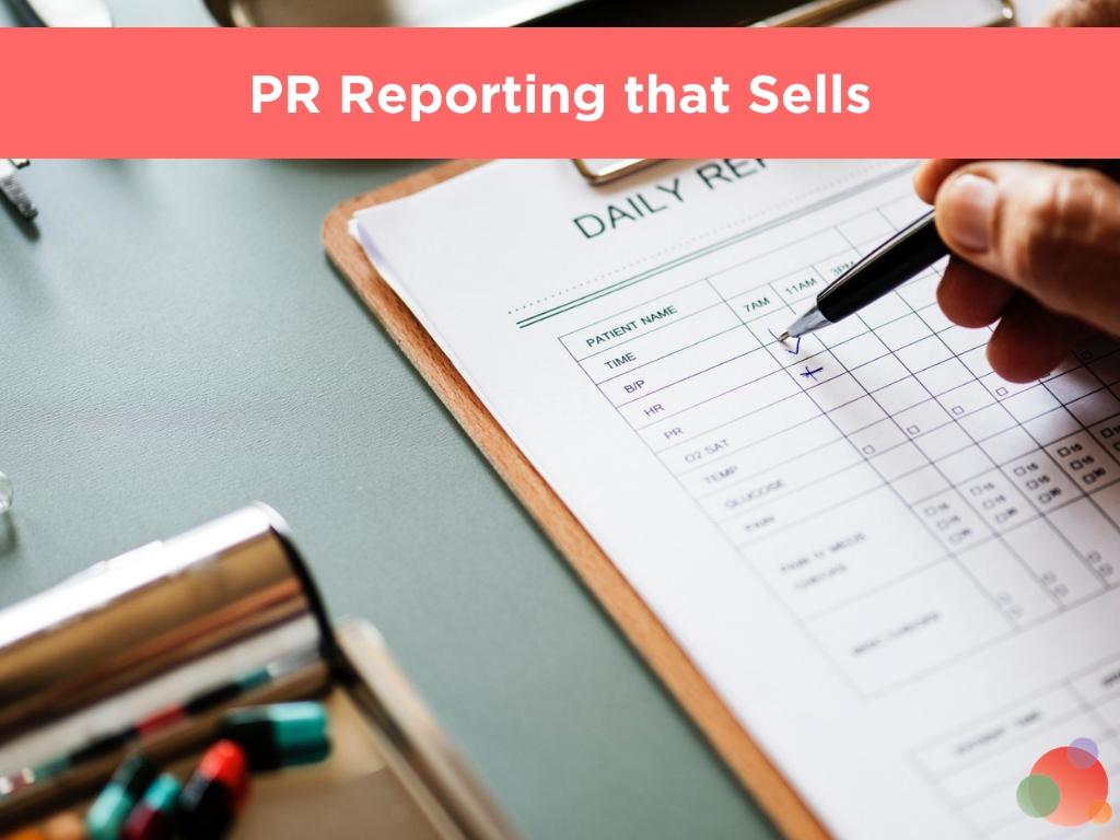 PR Reporting that Sells